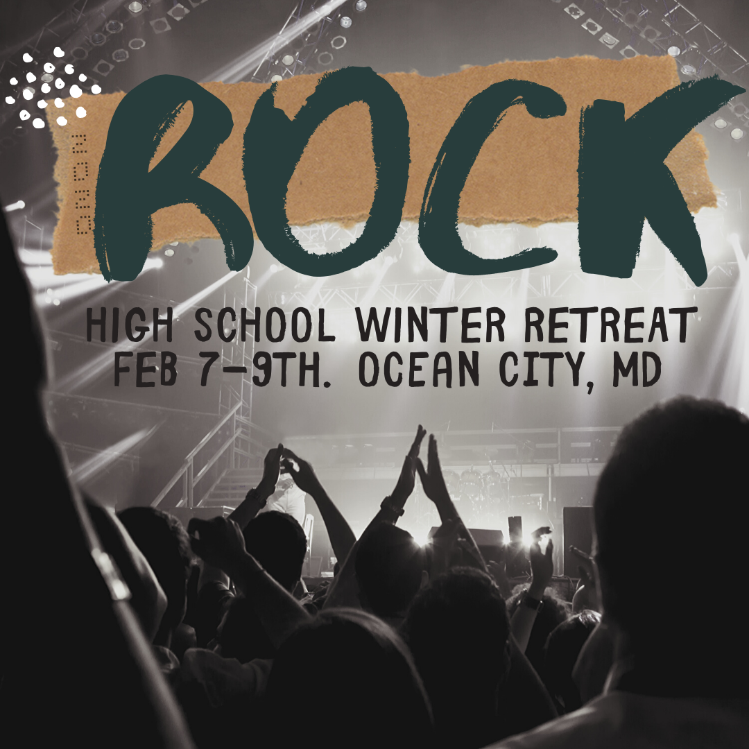 High School ROCK Retreat: February 7-9 in Ocean City, MD. Take a break from life's craziness to have fun with friends, learn about God, and grow spiritually. Register now - $150 per person. Contact Sean Danaher.
